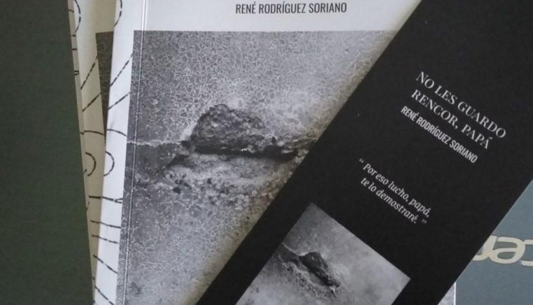 Ya circula en Argentina «No les guardo rencor, papá» de René Rodríguez Soriano